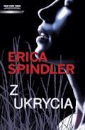 Z ukrycia - Erica Spindler - ebook