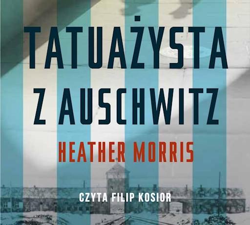 Tatuażysta Z Auschwitz Heather Morris Ebook Audiobook