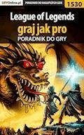 """League of Legends - graj jak pro - poradnik do gry - Rafał """"rufus"""" Dardziński - ebook"""