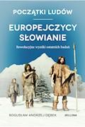 Początki ludów. Europejczycy. Słowianie - Bogusław Dębek - ebook