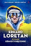 Erhard Loretan. Ryczące ośmiotysięczniki - Erhard Loretan, Jean Ammann - ebook
