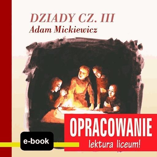 Dziady Cz Iii Adam Mickiewicz Opracowanie Andrzej I