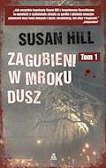 Zagubieni w mroku dusz. Tom 1 - Susan Hill - ebook