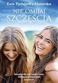 Nie omijaj szczęścia - Ewa Podsiadły-Natorska - ebook
