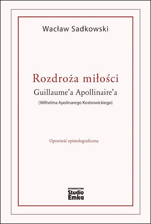 Rozdroża Miłości Guillaumea Apollinairea Wilhelma