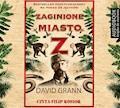 Zaginione miasto Z - David Grann - audiobook