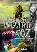 The Wonderful Wizard of Oz. Czarnoksiężnik z Krainy Oz w wersji do nauki angielskiego - Lyman Frank Baum, Marta Fihel, Dariusz Jemielniak - ebook