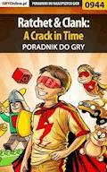 Ratchet  Clank: A Crack in Time - poradnik do gry - Szymon Liebert - ebook
