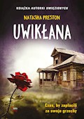 Uwikłana - Natasha Preston - ebook