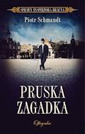 Pruska zagadka - Piotr Schmandt - ebook
