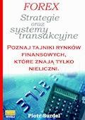 Forex 3. Strategie i systemy transakcyjne. Poznaj tajniki rynków finansowych, które znają tylko nieliczni - Piotr Surdel - ebook