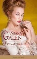 Prawdziwa miłość - Shana Galen - ebook