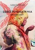 Dzieci psychiatryka - dalsze losy - Sara Romska - ebook