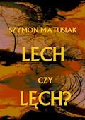 Lech czy Lęch? - Szymon Matusiak - ebook