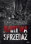 Martwa sprzedaż - Tomasz Targosz - ebook