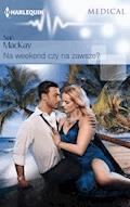Na weekend czy na zawsze? - Sue MacKay - ebook