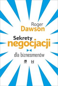 00e892d9e3 Sekrety negocjacji dla biznesmenów - Roger Dawson - ebook - Legimi ...