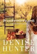 Brzoskwiniowy świt - Denise Hunter - ebook