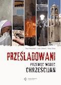 Prześladowani. Przemoc wobec chrześcijan - Paul Marshall, Lela Gilbert, Nina Shea - ebook
