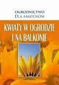 Kwiaty w ogrodzie i na balkonie - O-press - ebook