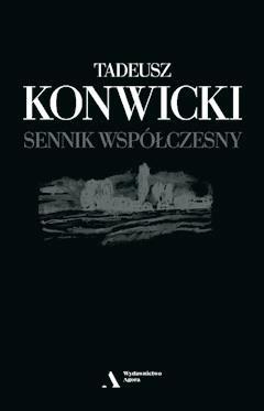Sennik Wspolczesny Tadeusz Konwicki Ebook Legimi Online