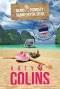 Biuro Podróży Samotnych Serc. Kierunek: Tajlandia - Katy Colins - ebook