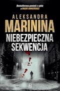 Niebezpieczna sekwencja - Aleksandra Marinina - ebook