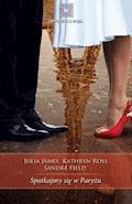 Spotkajmy się w Paryżu - Julia James, Kathryn Ross, Sandra Field - ebook