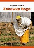 Zabawka Boga - Tadeusz Biedzki - ebook + audiobook