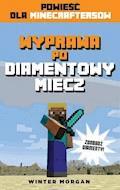 Minecraft. Wyprawa po diamentowy miecz - Winter Morgan - ebook