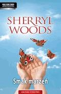 Smak marzeń - Sherryl Woods - ebook