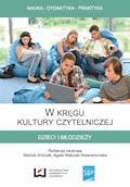 W kręgu kultury czytelniczej dzieci i młodzieży - Mariola Antczak, Agata Walczak-Niewiadomska - ebook