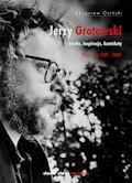 Jerzy Grotowski. Tom 2: Źródła, inspiracje, konteksty. Prace z lat 1999–2009 - Zbigniew Osiński - ebook