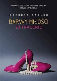 Barwy Miłości Zatracenie Kathryn Taylor Ebook Legimi