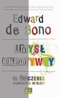 Umysł kreatywny. 62 ćwiczenia rozwijające intelekt - Edward De Bono - ebook