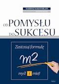 Od pomysłu do sukcesu - Mariusz Maksymilian Jasionowski - ebook