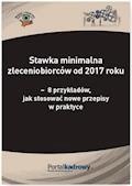 Stawka minimalna zleceniobiorców od 2017 roku – 8 przykładów, jak stosować nowe przepisy w praktyce - Katarzyna Wrońska-Zblewska - ebook