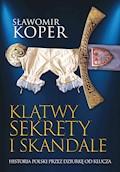 Klątwy, sekrety i skandale. Historia Polski przez dziurkę od klucza - Sławomir Koper - ebook