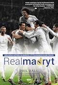 Real Madryt. Królewska historia najbardziej utytułowanego klubu świata - Phil Ball - ebook