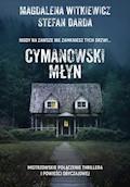 Cymanowski Młyn - Magdalena Witkiewicz, Stefan Darda - ebook + audiobook