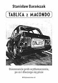 Tablica z Macondo. Osiemnaście prób wytłumaczenia, po co i dlaczego się pisze - Stanisław Barańczak - ebook