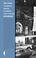 The Dom. Nowojorska bohema na polskim Lower East Side - Jan Błaszczak - ebook