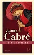 Agonia dźwięków - Jaume Cabre - ebook