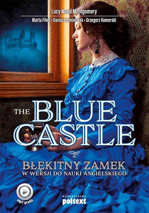 The Blue Castle. Błękitny zamek w wersji do nauki