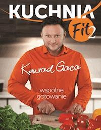 Kuchnia Fit 2 Wspólne Gotowanie Konrad Gaca Ebook
