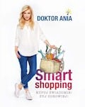 Smart shopping. Kupuj świadomie! Żyj zdrowiej! - Anna Makowska - ebook