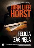 Seria o komisarzu Williamie Wistingu. Felicia zaginęła - Jorn Lier Horst - ebook