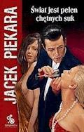 Świat jest pełen chętnych suk - Jacek Piekara - ebook