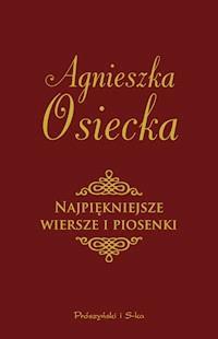 Najpiękniejsze Wiersze I Piosenki Agnieszka Osiecka