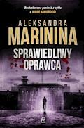 Sprawiedliwy oprawca - Aleksandra Marinina - ebook